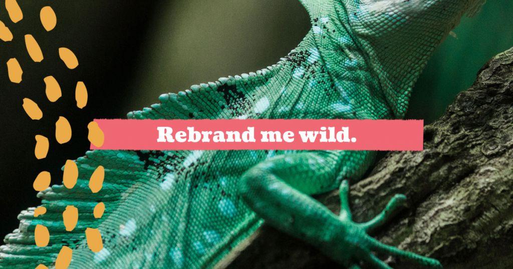 Rebrand me wild.